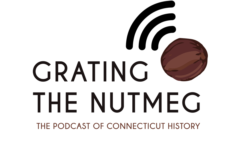 Logo for Grating the Nutmeg, a podcast dedicated to Connecticut history.